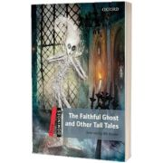 Dominoes Three. The Faithful Ghost and Other Tall Tales, Bill Bowler, Oxford University Press