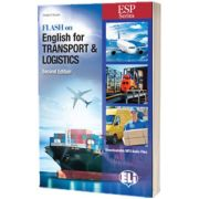 Flash on English for Transport and Logistics. Second edition, Ernesto D Acunto, ELI