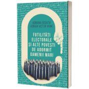 Futilitati electorale si alte povesti de adormit oameni mari, Adriana Bogatu, Creator