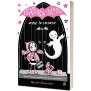 Isadora Moon merge in excursie, Harriet Muncaster, Curtea Veche