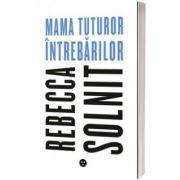 Mama tuturor intrebarilor, Rebecca Solnit, Black Button