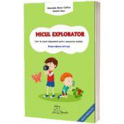 Micul explorator. Caiet de munca independenta pentru cunoasterea mediului grupa mijlocie (4-5 ani)