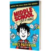 Middle School. Get Me Out of Here!. (Middle School 2), James Patterson, PENGUIN BOOKS LTD