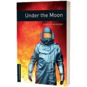 Oxford Bookworms Library Level 1. Under the Moon, Rowena Akinyemi, Oxford University Press