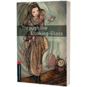 Oxford Bookworms Library Level 3. Through the Looking-Glass, Lewis Carroll, Oxford University Press