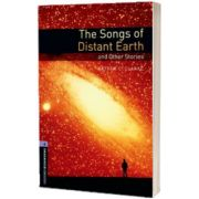 Oxford Bookworms Library. Level 4. The Songs of Distant Earth and Other Stories