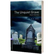 Oxford Bookworms Library Level 4. The Unquiet Grave. Short Stories, James Garlow, Oxford University Press