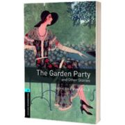 Oxford Bookworms Library. Level 5. The Garden Party and Other Stories, Katherine Mansfield, OXFORD UNIVERSITY PRESS
