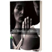 Oxford Bookworms Library Level 6. The Woman in White, Wilkie Collins, Oxford University Press
