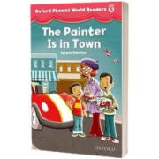 Oxford Phonics World Readers Level 5. The Painter is in Town