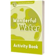 Oxford Read and Discover Level 3. Wonderful Water Activity Book, Sarah Medina, Oxford University Press