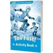 Oxford Read and Imagine Level 1. Too Fast! activity book, Paul Shipton, Oxford University Press
