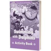 Oxford Read and Imagine. Level 4. Swimming With Dolphins activity book, Paul Shipton, OXFORD UNIVERSITY PRESS