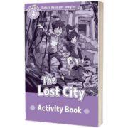 Oxford Read and Imagine. Level 4. The Lost City activity book, Paul Shipton, Oxford University Press