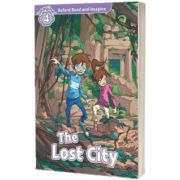 Oxford Read and Imagine. Level 4. The Lost City, Paul Shipton, Oxford University Press