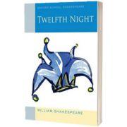 Oxford School Shakespeare. Twelfth Night, William Shakespeare, Oxford University Press
