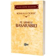 Pe urmele Basarabiei, Romulus Cioflec, Stiinta