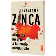 Suspecta moarte a lui Mario Campanella, Haralamb Zinca, Publisol