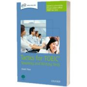 Tactics for TOEIC (R) Speaking and Writing Tests. Pack. Tactics-focused preparation for the TOEIC (R) Speaking and Writing Tests