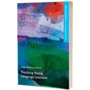 Teaching Young Language Learners. An accessible guide to the theory and practice of teaching English to children in primary education, Annamaria Pinter, Oxford University Press