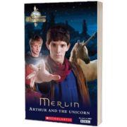 The Adventures of Merlin. Arthur and the Unicorn plus audio, Lynda Edwards, SCHOLASTIC