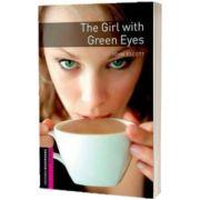 The Girl With Green Eyes. Oxford Bookworms Starter. 3 ED, John Escott, OXFORD UNIVERSITY PRESS