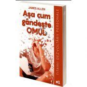 Asa cum gandeste omul (editia a II-a), James Allen, PAVCON