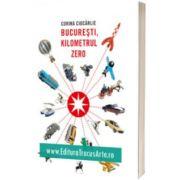 Bucuresti, Kilometrul Zero, Corina Ciocarlie, Tracus Arte