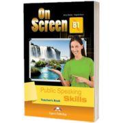 Curs limba engleza On Screen B1 Public Speaking skills. Manualul profesorului, Jenny Dooley, Express Publishing