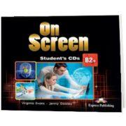 Curs limba engleza On Screen B2+. Audio CD la caiet (revizuit 2015), Jenny Dooley, Express Publishing