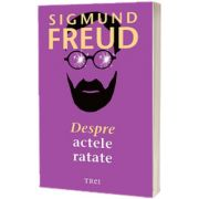 Despre actele ratate, Sigmund Freud, Trei