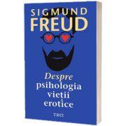 Despre psihologia vietii erotice, Sigmund Freud, Trei