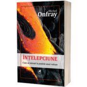 Intelepciune, Michel Onfray, Cartea Romaneasca