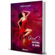 J&C. Pasiune in dans - Seria Pasiuni, volumul 4, Rodica Mijaiche, Librex Publishing