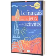 Le Francais avec... des jeux et des activites 1, Simone Tibert, ELI