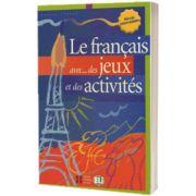 Le Francais avec... des jeux et des activites 3, Simone Tibert, ELI