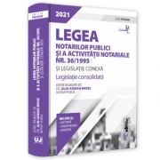 Legea notarilor publici si a activitatii notariale nr. 36/1995 si legislatie conexa 2021