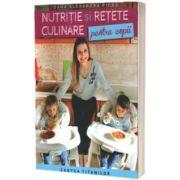 Nutritie si retete culinare pentru copii, Ioana Alexandra Picos, Lumea Credintei