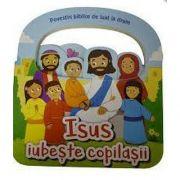 Povestiri biblice de luat la drum - Isus iubeste copilasii