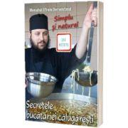 Secretele bucatariei calugaresti - Simplu si natural (213 retete)