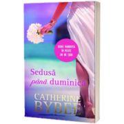 Sedusa pana duminica, Catherine Bybee, Lira