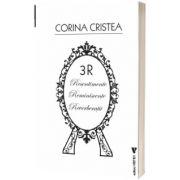 3R: Resentimente. Reminiscente. Reverberatii, Corina Cristea, VREMEA