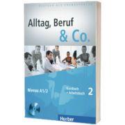 Alltag, Beruf and Co. 2 Kursbuch. Arbeitsbuch mit Audio CD zum Arbeitsbuch, Norbert Becker, HUEBER