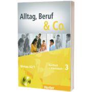 Alltag, Beruf and Co. 3 Kursbuch. Arbeitsbuch mit Audio CD zum Arbeitsbuch, Norbert Becker, HUEBER
