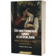 Cea mai frumoasa iubire a lui Don Juan. Antologia nuvelelor franceze de dragoste din secolul al XIX-lea, Octavian Soviany, PARALELA 45