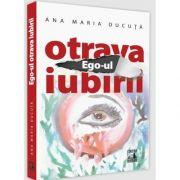 Ego-ul, Otrava Iubirii, Ana Maria Ducuta, Neverland