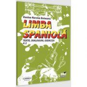 Limba spaniola. Texte, dialoguri, exercitii A 2, Narcisa Vanina Botezatu, PRO UNIVERSITARIA