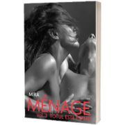 Menage. Totul este permis, volumul III (ed. tiparita), Lobe Mira, LETRAS