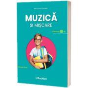 Muzica si miscare. Manual pentru clasa a III-a, Gheorghe Roset, BOOKLET