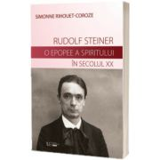 Rudolf Steiner. O epopee a spiritului, Cornelia Funke, UNIVERS ENCICLOPEDIC